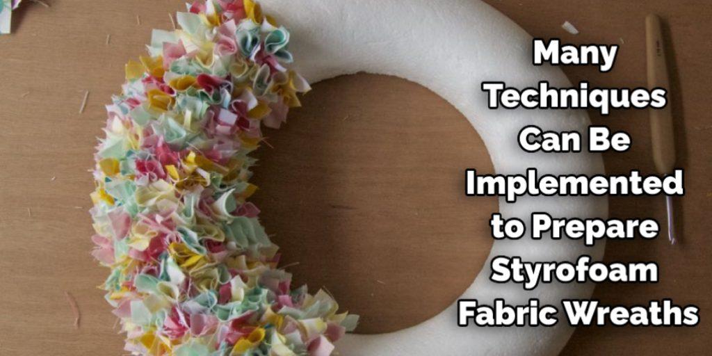Follow step to make a fabric wreath styrofoam