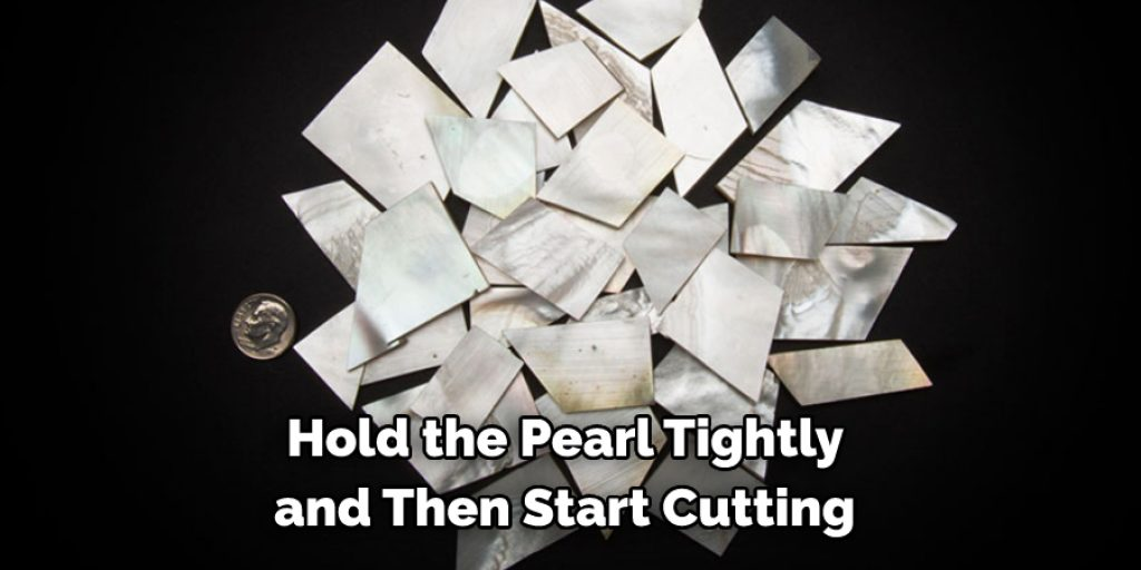 Procedure to Cut Mother of Pearl