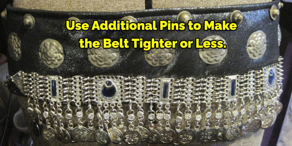 Use Additional Pins to Make the Belt Tighter or Less.